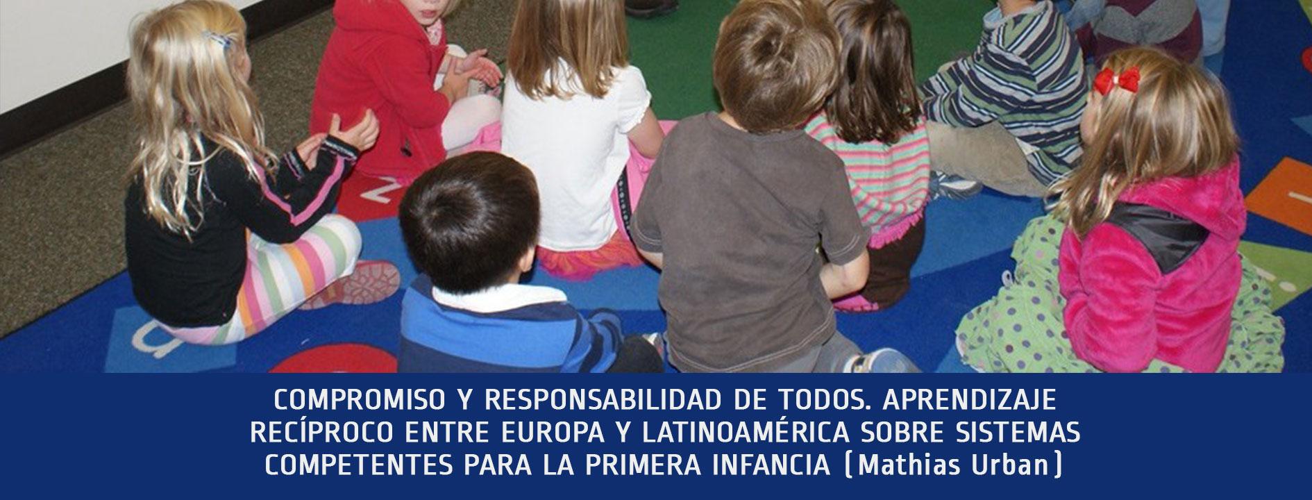 COMPROMISO-Y-RESPONSABILIDAD-DE-TODOS.-APRENDIZAJE-RECÍPROCO-ENTRE-EUROPA-Y-LATINOAMÉRICA-SOBRE-SISTEMAS-COMPETENTES-PARA-LA-PRIMERA-INFANCIA-Mathias-Urban-1