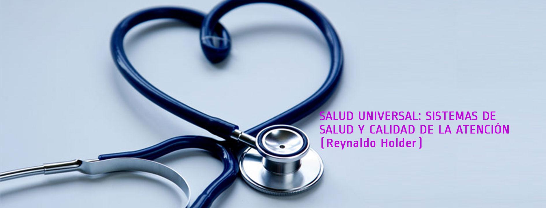 SALUD-UNIVERSAL-SISTEMAS-DE-SALUD-Y-CALIDAD-DE-LA-ATENCIÓN_-Reynaldo-Holder